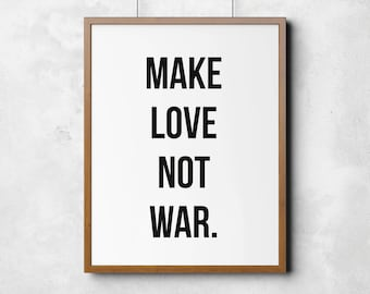 Make Love Not War Print, Printable art, printable wall art, motivation, typography poster, wall art, black and white wall decor, home print