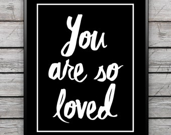 "PRINTABLE Art ""You Are So Loved"" Typography Art/Design Print, Typography Poster"