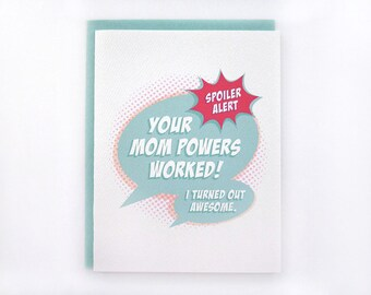 Your Mom Powers Worked!  - I Turned Out Awesome.