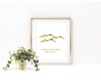 The Mountains are Calling and I Must Go gold foil print/ mountain art/ mountain print/ adventure print/ mountain adventure art/ housewarming