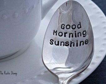 Good Morning Sunshine, Stamped Spoon, Tea Spoon, Coffee Spoon, Unique Gift, Custom Spoon, Vintage Spoon, Personalized Silverware