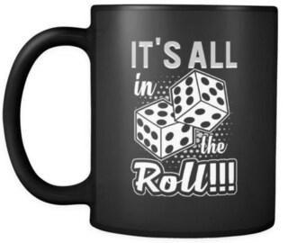 Craps Humor Dice Mug Its All In The Roll 11oz Black Coffee Mugs