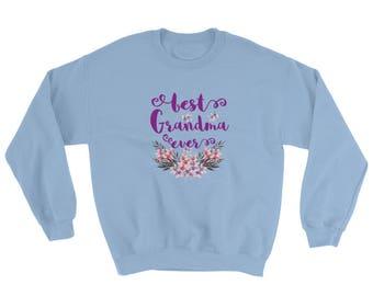 Grandma Shirt Sweatshirt Mother's day gift for Grandma Shirt Sweatshirt with Best Grandma Ever and flowers Sweatshirt