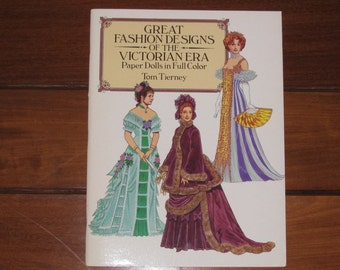 1987 Great Fashion Designs of the Victorian Era Paper Doll Book by Tom Tierney (Uncut)