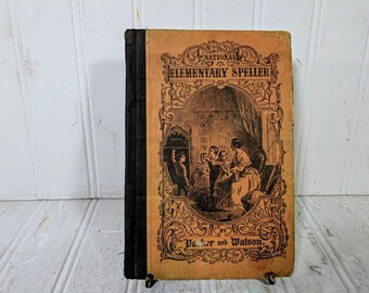 The National Elementary Speller A Critical Work on Pronunciation by J Madison Watson ©1859 Childs Early School Text Book Petite & Challenged