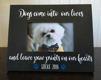 Dog Memorial picture frame // dogs come into our lives and leave paw prints in our hearts //  Personalized Pet Memorial gift // 4x6