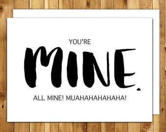 Funny Anniversary Card. Funny Love Card. Funny Valentine Card. Funny Valentines Day Card. You're Mine All Mine 030