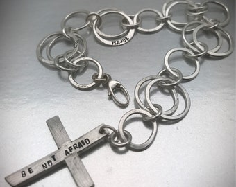 Handmade Solid sterling silver round link bracelet with solid handcrafted sterling cross with 'BE NOT AFRAID' stamped