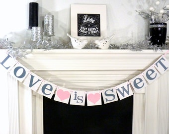Love Is Sweet sign - Love Is Sweet Banner - Wedding Banner Photo Prop - Wedding Sign - Wedding Decoration