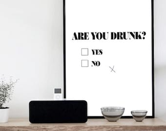 """Are you drunk Funny Poster, Affiche Black White Print, Funny Quote Print, Home decorarion Wall art  XXl Poster  70'x100, 50x70, 24x36"""", A4"""