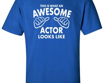 Actor Gifts | Awesome Actor | Actor Shirts | Workwear | Occupations | Gifts for Actors | Actor Tshirt | Actor Gift Idea  | Theater | #502