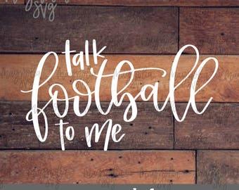 Talk Football To Me SVG, Football svg, Talk Football To Me Shirt svg, Women's Football Shirt svg, Womens Football Shirt, Ladies Football svg