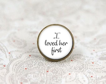 I Loved Her First Wedding Day Lapel Pin, Tie Tack, Tie Pin, Father of the Bride, Dad