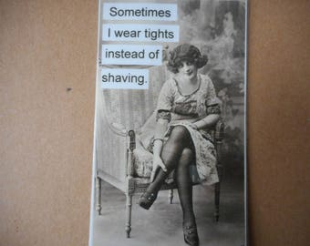 Magnet-Sometimes I wear tights instead of shaving vintage girl in tights