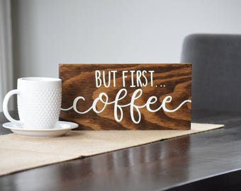 But First Coffee Wood Sign, Coffee Sign, Coffee Decor, Kitchen Decor, Rustic Wood Sign, Farmhouse Decor, Wall Decor, Office Decor, Wood Sign