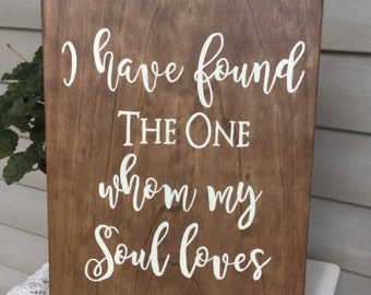 I Have Found the One Whom My Soul Loves Wood Sign, Song of Solomon, Wedding Decor, Anniversary Gift, Wedding Gift, Rustic Decor,