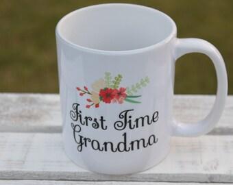 First Time Grandma Mug, Gift for New Grandma, Grandma Mug, Grandma Coffee Mug, Pregnancy Announcement