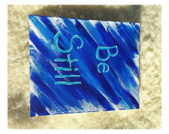 Be Still Canvas Painting, Canvas Painting, Wall Art, Canvas Art Quote, Acrylic Painting, Canvas