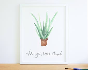 aloe you vera much | watercolour art | hand lettered | instant download | digital print | home decor | printable