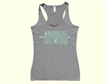 Wanderlust Fills My Soul - Fit or Flowy Tank
