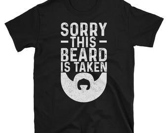Désolé cette barbe est prise T-Shirt