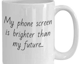 """Coffee mug, graduation, college graduation gift, gift for her, mugs with sayings, gift for him, quotes, espresso cup, tea cup, """"Brighter"""""""