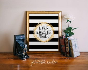 Quote Art Print, Printable wisdom art wall decor stripes inspirational quotes poster Love is always the answer - digital - INSTANT DOWNLOAD