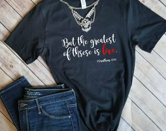 Valentines Day Shirt for Women - Womens Valentines Day - Christian Valentine Shirt - Valentine - Valentines Gifts for Her - Greatest is Love