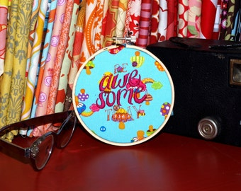 """Be Awesome Today - 4"""" Custom Embroidery Hoop in Glitter Toadstools - OOPS"""