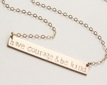 Have Courage and Be Kind Necklace / Thick Bar Necklace /