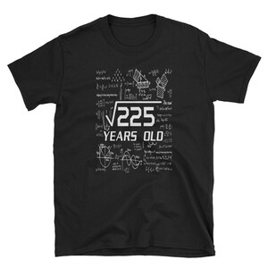 Square Root of 225 15th Birthday 15 Years Old T-Shirt