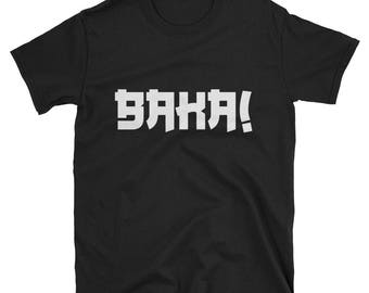 Baka! Shirt - Anime Shirt, Anime Gift, Anime Clothing, Baka, Japanese Shirt, Typography, Anime, Weeaboo, Cosplay