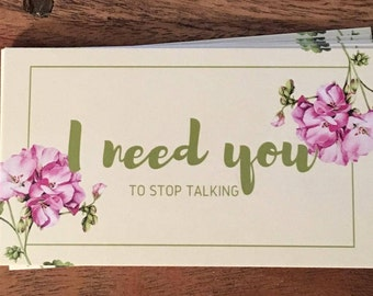 I Need You...to stop talking calling cards