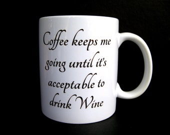 Funny Coffee Mug, Wine Mug, Ceramic Coffee Mug, Quote Mug, Funny Mug, Stocking Stuffer, Statement Coffee Mug,, Unique Coffee Mug, Wine Glass