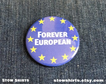"Forever European 58mm (2 1/4""), 38mm (1 1/2""), 25mm (1"") pin button badge or 25mm (1"") fridge magnet"