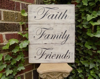 Faith, Family, Friends Distressed Reclaimed Wood Sign, distressed sign, pallet wood, family sign