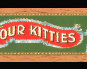 ca. 1915 Our Kitties Vintage Label - Decor, Collage, Collectible