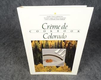 Creme De Cookbook By The Junior League Of Denver Inc.