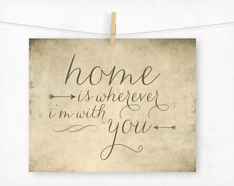Home is Wherever I'm With You Typographic Print, Edward Sharpe, Typography Art Print, Rustic, Music Quote Art, Wedding Gift or Decor