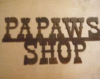 Small Rusted Metal  Papaws Shop Sign/Grandpa/Papaw/Pawpaw/Free shipping