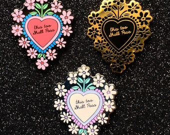 This Too Shall Pass Mexican Heart Pin