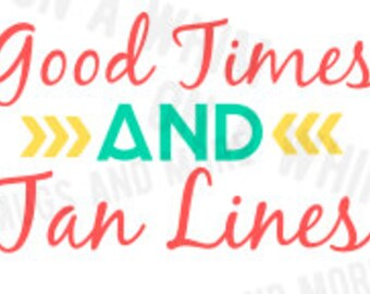 "SVG ""Good Times and Tan Lines"" SVG file -- Digital Image --"