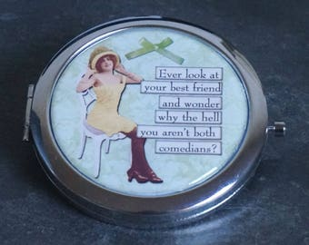 Compact Mirror Purse Mirror Pocket Mirror Handbag Mirror Makeup Mirror Humor Comic Women Ever Look at your Best Friend and Wonder Why.....