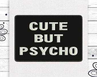 Cute but psycho Discount 10% Digital design 4 sizes INSTANT DOWNLOAD EE5037