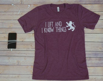 I Lift And I Know Things, Men's Workout Shirt, Crossfit, Funny Workout Shirt, Workout Gifts For Him, Gym Shirt, Game of Thrones Gift