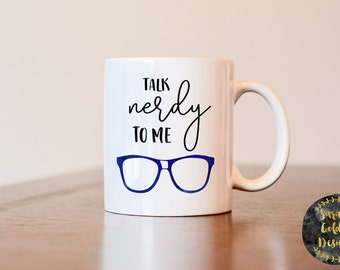 Talk nerdy to me mug, Funny mug, nerdy mug, gift for nerd, gift for bookworm, gift for teacher, nerdy gift, talk nerdy to me coffee mug