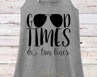 Beach Shirt/Good Times and Tan Lines Tank Top/Honeymoon Shirt/Vacation Shirt/Bachelorette Party Shirt/Bikini Cover Up/Beach Tank/Racer Back