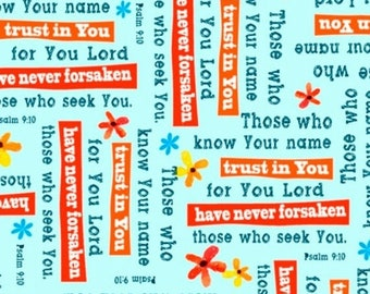 20% off thru 7/10 TRUST IN YOU- by the yard qt fabric  Christian Scripture-24822-Q-Psalm 9:10-God words on aqua