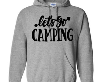 Let's Go Camping Camper Outdoor Nature Unisex Pullover Hoodie Sweatshirt Many Sizes S-5X Colors Gift Jenuine Crafts