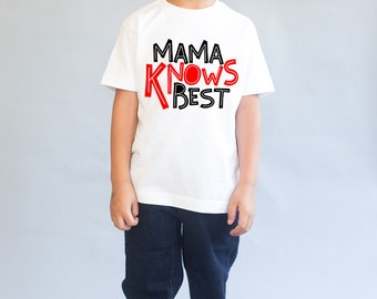 Mama Knows Best - Boys Top - Toddler Clothing -  Cool Boys Shirt - Little Boy T-Shirt